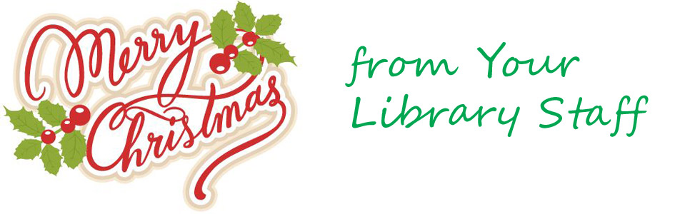Merry Christmas from your Library Staff